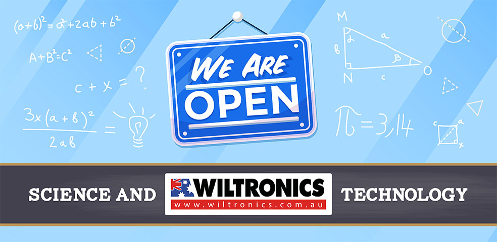We are open. Wiltronics - Science and Technology