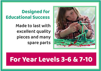 Designed for Educational Success. Made to last with excellent quality pieces and many spare parts. For year levels 3-6 and 7-10