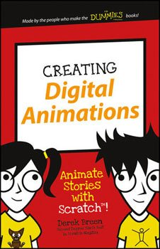 Creating Digital Animations: Animate Stories with Scratch! (Breen)