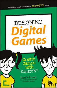 Designing Digital Games: Create Games with Scratch! (Breen)