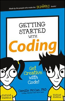 Getting Started with Coding: Get Creative with Code! (McCue)
