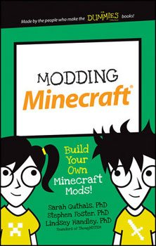 Modding Minecraft: Build Your Own Minecraft Mods! (Guthals, Foster, Handley)