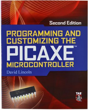 Programming and Customizing the PICAXE Microcontroller (2nd Edition) Cover