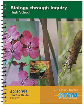Biology through Inquiry - High School. PASCO Teacher Guide PS-2870C. 21st Century Science STEM.