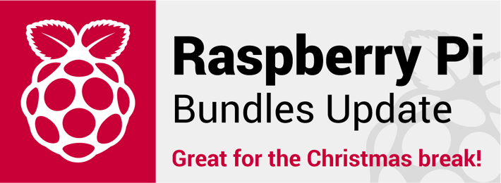 Raspberry Pi Bundles - Great for the Christmas Break