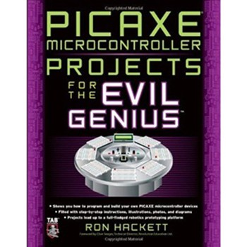 PICAXE EXPERIMENTS FOR THE EVIL GENIUS - HACKETT