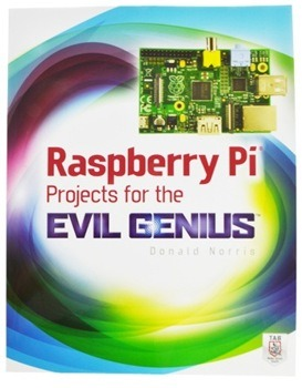 Raspberry Pi For The Evil Genius